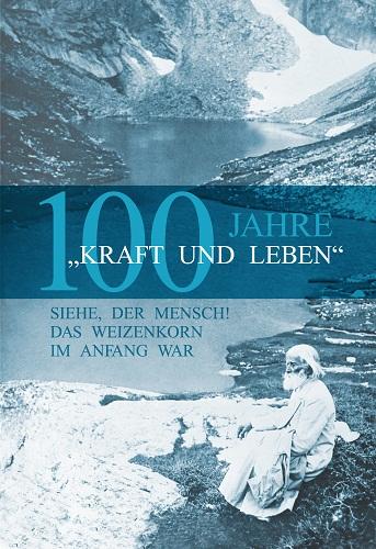 """100 Jahre """"Kraft und Leben"""""""